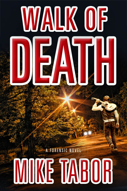 Walk Of Death: A Forensic Novel